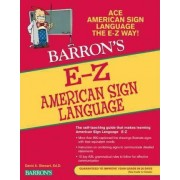 E-Z American Sign Language by David A. Stewart