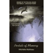 Portals of Memory: Winner of the Trillium Award for French-Language Poetry