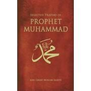 Selected Prayers of Prophet Muhammad by M. Fetullah Gulen