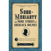 Sons of Moriarty and More Stories of Sherlock Holmes by Loren D Estleman