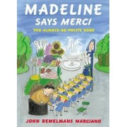 Madeline Says Merci by John Bemelmans Marciano