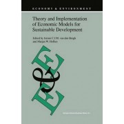 Theory and Implementation of Economic Models for Sustainable Development by Jeroen C. J. M. Van Den Bergh