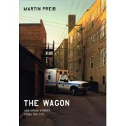 The Wagon and Other Stories from the City by Martin Preib