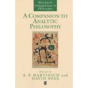 A Companion to Analytic Philosophy by A. P. Martinich