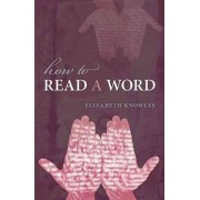 How to Read a Word by Elizabeth Knowles