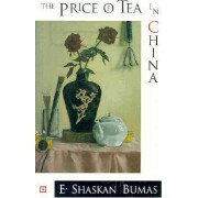 The Price of Tea in China by E.Shaskan Bumas