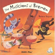 The Musicians of Bremen by Barbara Vagnozzi