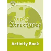Oxford Read and Discover: Level 3: Super Structures Activity Book