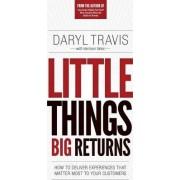 Little Things Big Returns by Daryl Travis