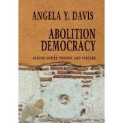 Abolition Democracy - Open Media Series by Angela Y. Davis