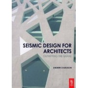 Seismic Design for Architects by Andrew Charleson