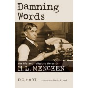 Damning Words: The Life and Religious Times of H. L. Mencken