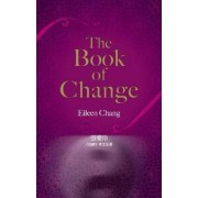 The Book of Change by Eileen Chang
