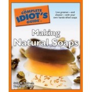 The Complete Idiot's Guide to Making Natural Soaps by Sally Trew