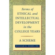 Forms of Ethical and Intellectual Development in the College Years by William Graves Perry