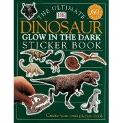 The Ultimate Dinosaur Glow in the Dark Sticker Book by DK