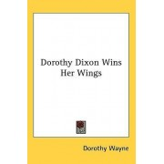 Dorothy Dixon Wins Her Wings by Dorothy Wayne