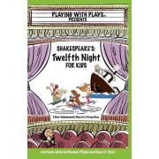 Shakespeare's Twelfth Night for Kids by Brendan P Kelso