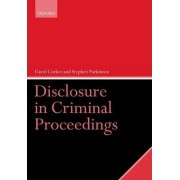 Disclosure in Criminal Proceedings by David Corker