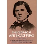 Philosophical Writings by Charles S. Peirce