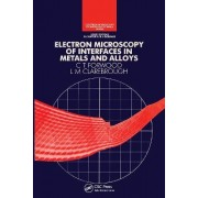 Electron Microscopy of Interfaces in Metals and Alloys by C. T. Forwood