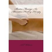 Shiatsu Massage an Alternative Healing Therapy by A E Wilson