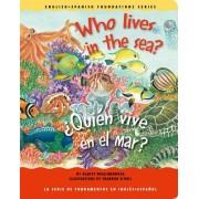 Who Lives in the Sea?/Quien Vive En El Mar? by Gladys Rosa-Mendoza