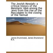 The Jewish Messiah by Associate Professor James Drummond