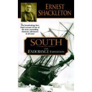 South: the Endurance Expedition by Sir Ernest Shackleton