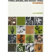 Trees, Shrubs and Woody Vines in Kansas by H.A. Stephens