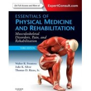 Essentials of Physical Medicine and Rehabilitation by Walter R. Frontera