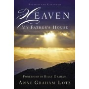 Heaven: My Father's House by Anne Graham Lotz