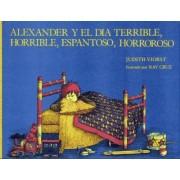 Alexander y El Dia Terrible, Horrible, Espantoso, Horroroso by Judith Viorst