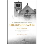 The Road to Assisi: The Essential Biography of St. Francis, Paperback