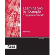 Learning SAS by Example by Ron Cody