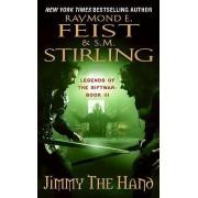 Jimmy the Hand by Raymond E Feist