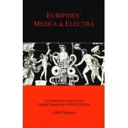 Euripides' Medea and Electra by John Ferguson