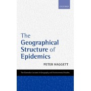 The Geographical Structure of Epidemics by Peter Haggett