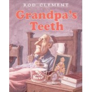 Grandpa's Teeth by Rod Clement