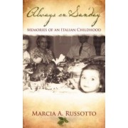 Always on Sunday by Marcia A Russotto