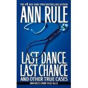 Last Dance, Last Chance by Ann Rule