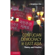 Confucian Democracy in East Asia by Sungmoon Kim