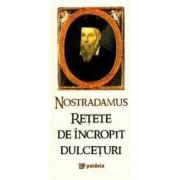 Retete de incropit dulceturi - Nostradamus