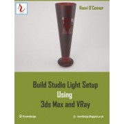 Build Studio Light Setup Using 3ds Max and Vray by Raavi O'Connor