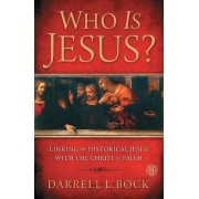 Who Is Jesus? by Darrell L Bock