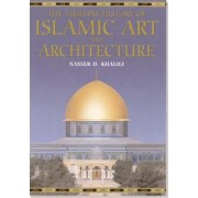 The Timeline History of Islamic Art and Architecture by Nasser D. Khalili