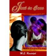 Just in Case by M E Randolph
