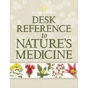 Desk Reference to Nature's Medicine by Steven Foster