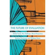 The Future of Evaluation: Global Trends, New Challenges, Shared Perspectives