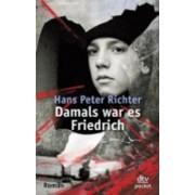 Damals War Es Friedrich: Damals War Es Friedrich by Hans Peter Richter